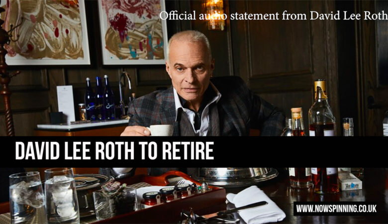 David Lee Roth to Retire - Now Spinning Magazine